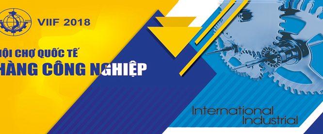 Hội chợ quốc tế Hàng Công nghiệp Việt Nam 2018